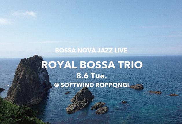 Royal Bossa Trio 8/6 (Tue)