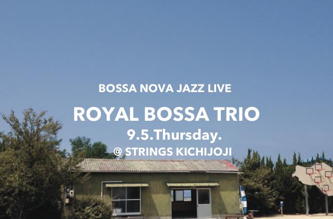 Royal Bossa Trio 9/5(木)